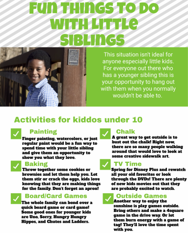 Here are some fun activities to do with your younger siblings during quarantine.