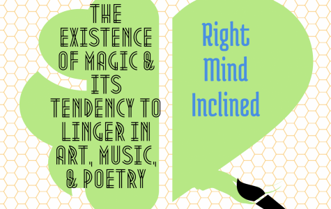 The Existence of Magic & Its Tendency to Linger in Art, Music, & Poetry