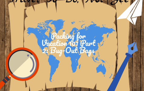 Packing for Vacation 101 Part 2: Bug-Out Bags