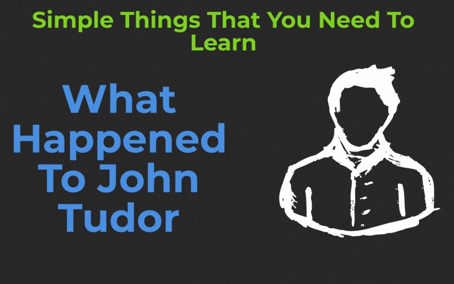 What Happened To John Tudor