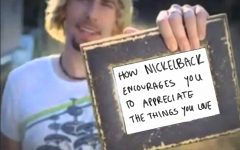 Nickelback of all things can help us appreciate the good things in life.